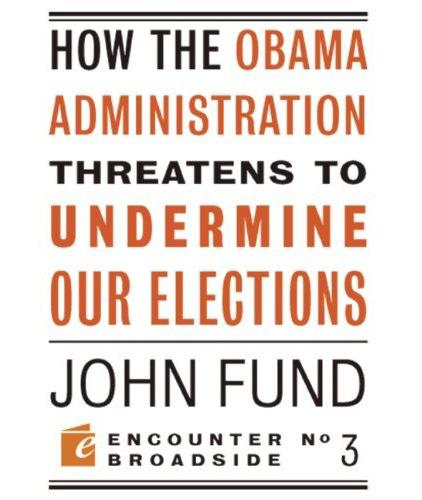 John fund undermine elections