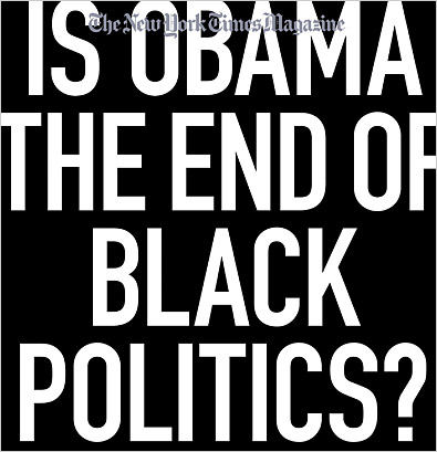 Is obama the end of black politics 081008
